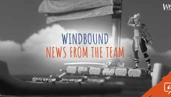 Windbound - News from the team